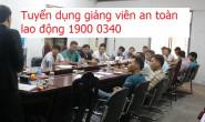 Tuyển dụng giảng viên an toàn lao động