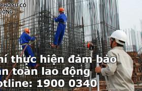 Chi phí thực hiện đảm bảo an toàn lao động trong xây dựng công trình