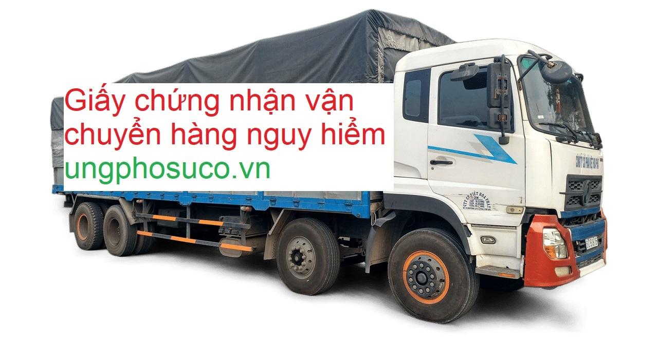 Giấy chứng nhận đủ điều kiện để vận chuyển hàng hoá nguy hiểm